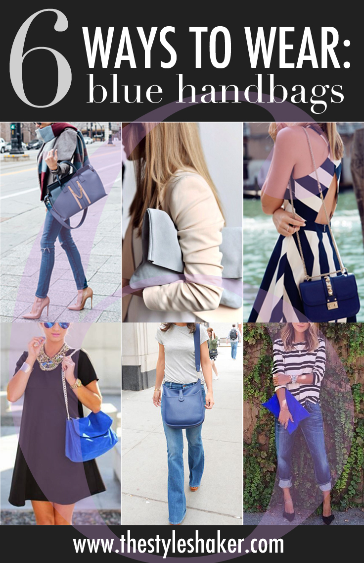 Weekly Shake #19: 6 Ways to Wear Blue Handbags